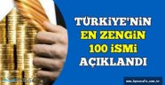 İşte Türkiye'nin en zengin 100 ismi