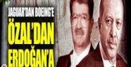 Jaguar'dan Boeing'e Özal'dan Erdoğan'a