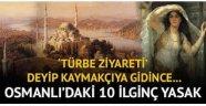 Türk'ün yasaklarla imtihanı İstanbul'a bekâr erkeklerin girme yasağı