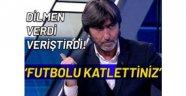 Rıdvan Dilmen: Futbolu katlettiniz diye 0 puan veririm!