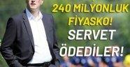 Fenerbahçe'de 240 milyonluk fiyasko!