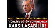 Türkiye büyük sorunlarla karşılaşabilir!