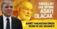 Abdullah Gül Saadet Partisi'nin adayı mı? Bomba kehanet!