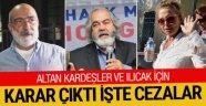 Ahmet Altan - Mehmet Altan ve Nazlı Ilıcak için ne ceza çıktı açıklandı