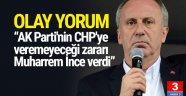 ''AK Parti'nin CHP'ye veremeyeceği zararı Muharrem İnce verdi''