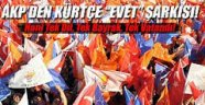 """AKP'den Kürtçe """"evet"""" şarkısı"""