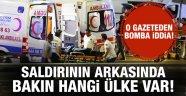 Atatürk Havaalanındaki saldırıyla ilgili bomba iddia!