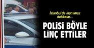 Bagcılar'da Polis linç edildi.VİDEO