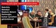 Bakırköy Belediye Başkanı Bülent Kerimoğlu'nun Kumar Masasındaki Görüntüleri Ortaya Çıktı!