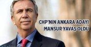 CHP'nin Ankara adayı Mansur Yavaş oldu!