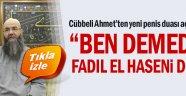 """Cübbeli Ahmet'ten yeni """"penis duası"""" açıklaması"""