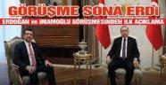 Cumhurbaşkanı Erdoğan-İmamoğlu görüşmesi sona erdi