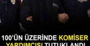 Emniyet Genel Müdürü Celal Uzunkaya açıkladı: 100'ün üzerinde komiser yardımcısı tutuklandı