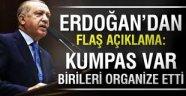 Erdoğan, derbi olayları için 'Kumpas var, birileri organize etti' dedi