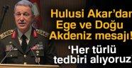 Genelkurmay Başkanı Akar'dan flaş Ege ve Akdeniz mesajı!