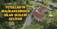 Gülen'in malikanesinden gelen silah sesleri