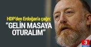 HDP'den Erdoğan'a çağrı: ''Gelin masaya oturalım''
