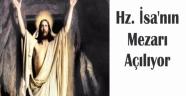 Hz. İsa'nın 'mezarı' açılıyor