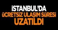 İstanbul'da ücretsiz ulaşım süresi uzatıldı