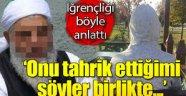 Konya'da sözde şeyhin mağdur ettiği genç her şeyi anlattı: Onu tahrik ettiğimi söyler...