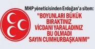 """MHP yöneticisinden Erdoğan'a sitem: """"Boyunları bükük bıraktınız vicdanı yaraladınız bu olmadı Sayın Cumhurbaşkanım"""""""