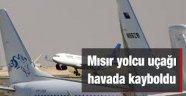 Mısır yolcu uçağı havada kayboldu