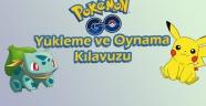 Nedir Bu Pokemon Go Çılgınlığı? Nasıl İndirilir Nasıl Oynanır?