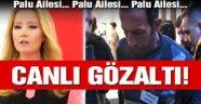 Palu ailesi ve Tuncer Ustael'e canlı yayında gözaltı