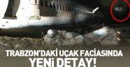 Trabzon'da pistten çıkan uçakta yeni ayrıntı! Motoru fırlamış...