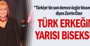 """""""Türk erkeğinin yarısı biseksüel"""""""