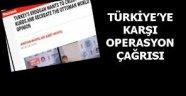 Türkiye'ye karşı operasyon çağrısı
