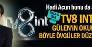 TV8 Int'te Gülen'in okuluna böyle övgüler düzüldü