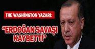 """Washington Post yazarı: """"Erdoğan savaşı kaybetti"""""""