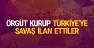Yeni kurdukları örgüt Türkiye'ye savaş ilan etti