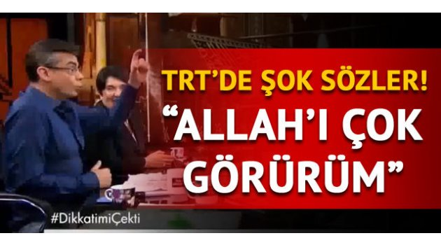TRT'de ilginç sözler! Teyfur Erdoğdu: Allah'ı çok görürüm!