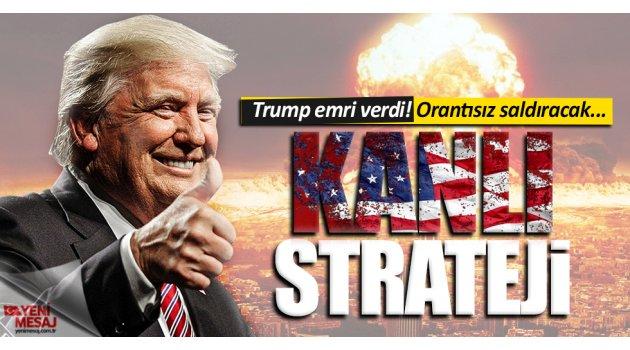 Trump'tan kanlı strateji