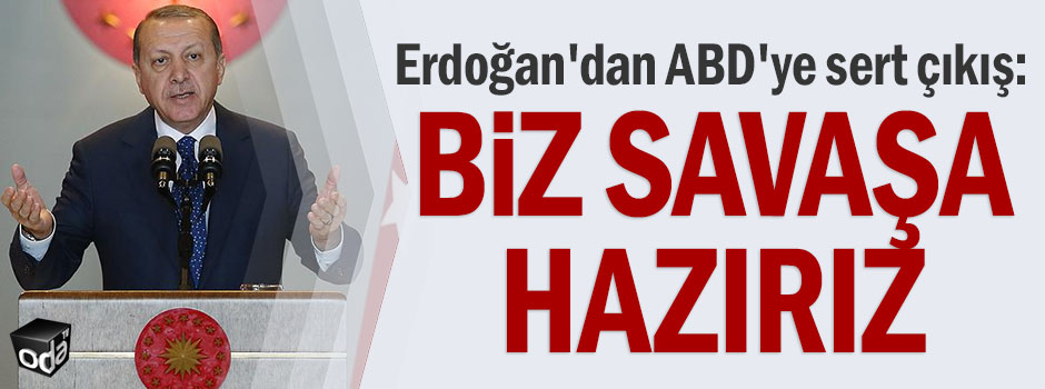 Erdoğan'dan ABD'ye sert çıkış