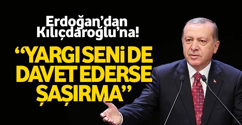 Erdoğan'dan Kılıçdaroğlu'na 'yargı' iması!