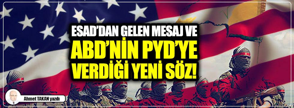 Esad'dan gelen mesaj ve ABD'nin PYD'ye verdiği yeni söz!..