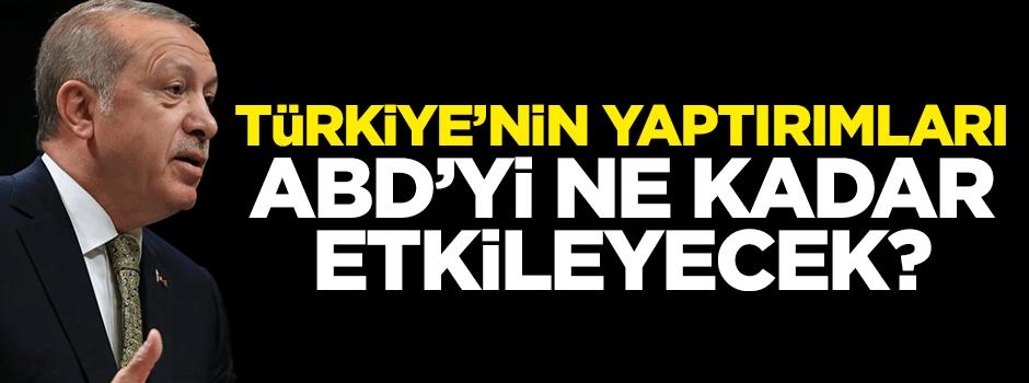 Türkiye mi Amerika mı etkilenecek