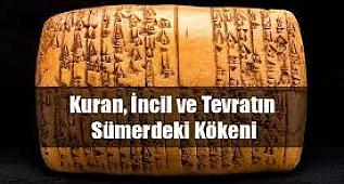 Kuran, Tevrat ve İncilin Sümer'deki Kökeni