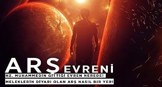 Arş Evreni Hz. Muhammedin Gittiği Evren Nerede? Melekler Diyarı olan Arş Nasıl Bir Yer?