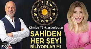 Kim Bu Türk Astrologlar... Sahiden Her Şeyi Biliyorlar mı