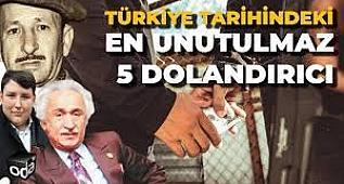 Türkiye Tarihindeki EN UNUTULMAZ 5 Dolandırıcı