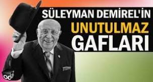 Süleyman Demirel'in UNUTULMAZ Gafları!