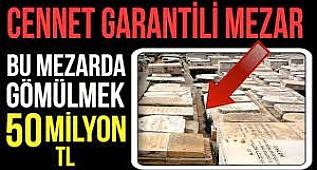 CENNET GARANTİLİ MEZARLIK MI?..