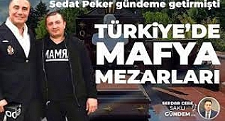 Türkiye'de Mafya Mezarları |