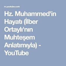 Hz. Muhammed'in Hayatı (İlber Ortaylı'nın Muhteşem Anlatımıyla)